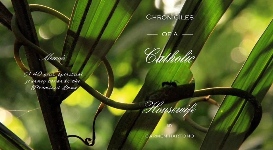 Chronicles of a Catholic Housewife   Carmen Hartono