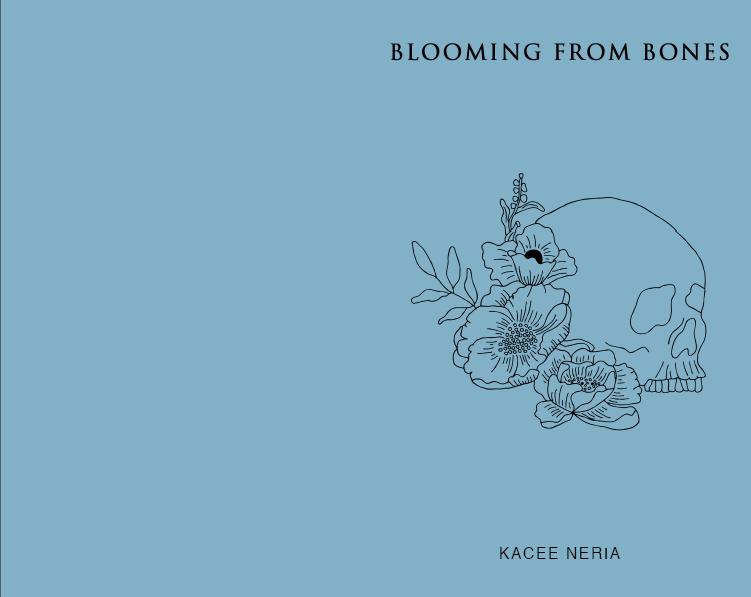 Blooming From Bones   Kacee Neria