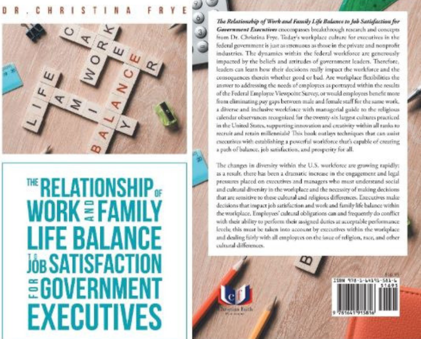 The Relationship of Work and Family Life Balance to Job Satisfaction for Government   Dr. Christina Frye