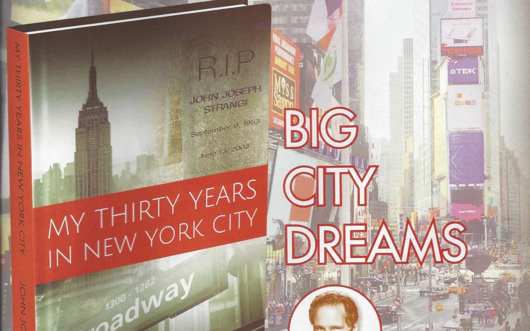 A Memorable Valentine to New York City with Wit and Charm – MY THIRTY YEARS IN NEW YORK CITY | John Joseph Strangi