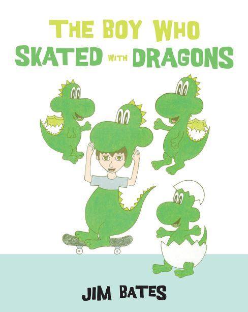 The Boy Who Skated with Dragons | Jim Bates