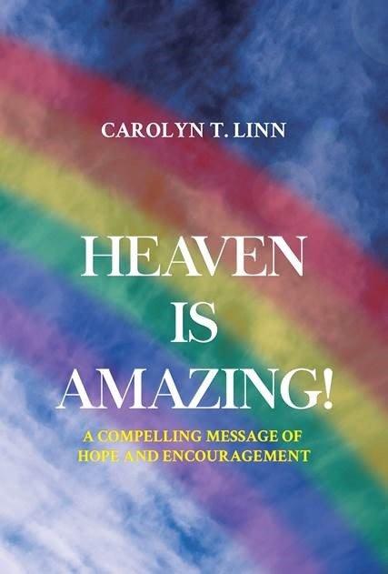 Heaven is Amazing! – Carolyn T. Linn