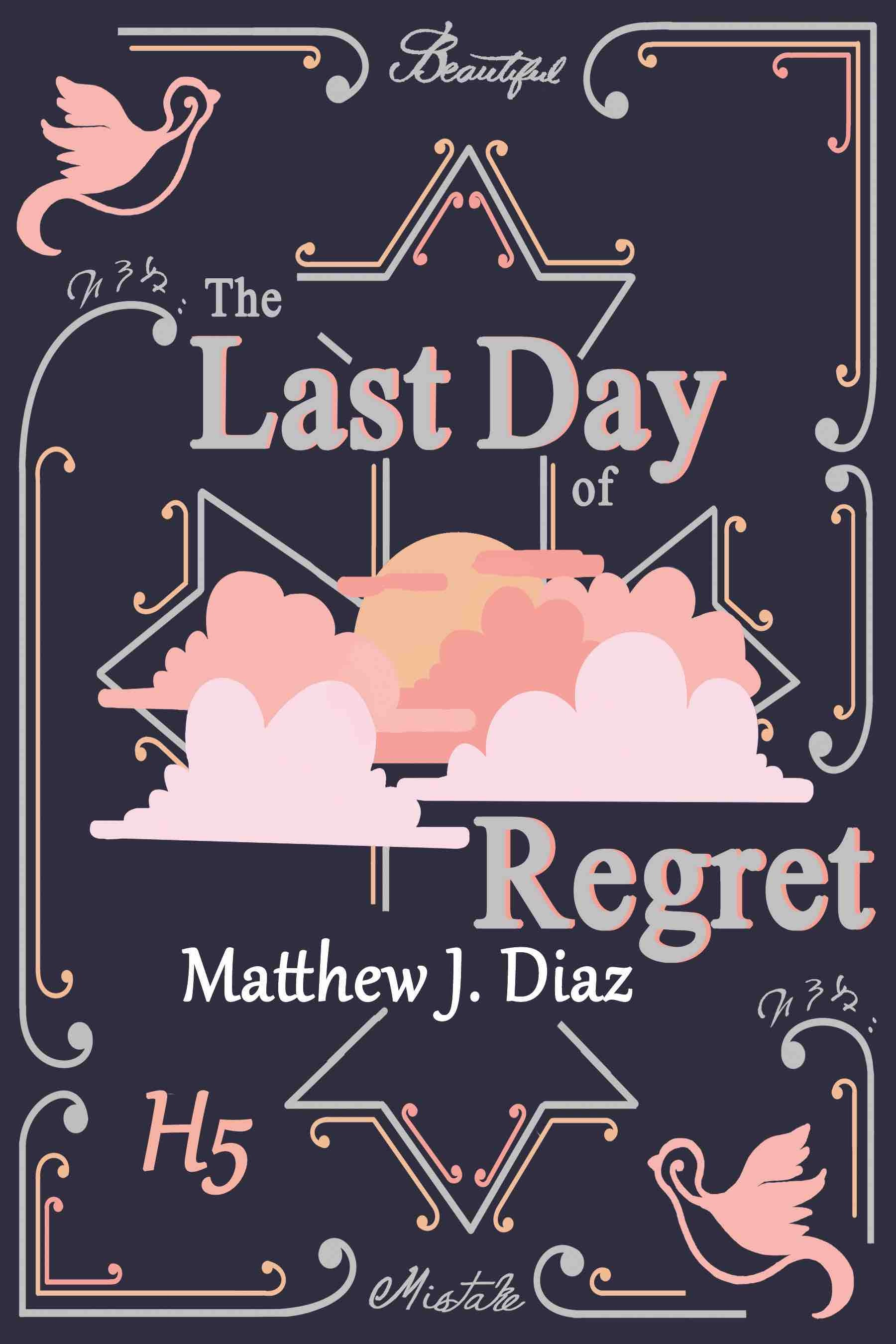 The Last Day of Regret Revisiting the Writing Process