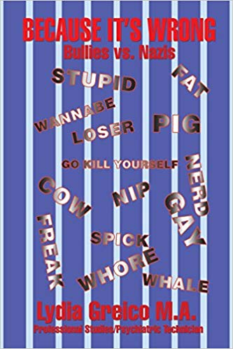 Book of the Week | Because It's Wrong: Bullies vs Nazis by Lydia Greico