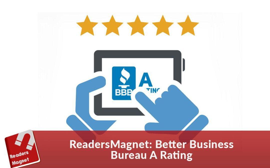 ReadersMagnet: Better Business Bureau A Rating