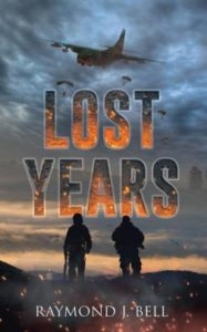 Lost Years by Raymond J. Bell