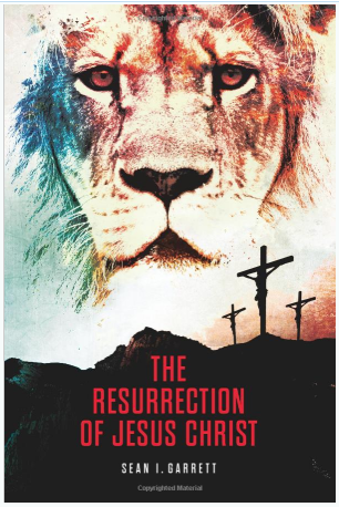 The resurrection of jesus christ by sean garrett