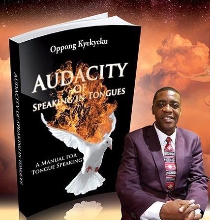 Oppong Kyekyeku Audacity of speaking in tongues