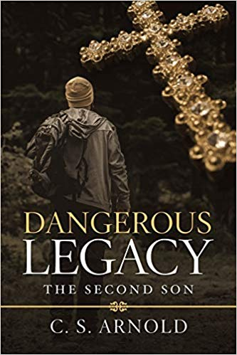 Book Feature: Dangerous Legacy: The Second Son by C.S. Arnold