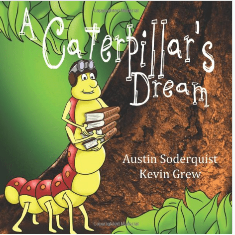 A Caterpillar's Dream By R. Austin Soderquist