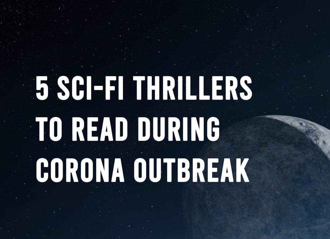 5 sci-fi thrillers to read during corona outbreak banner