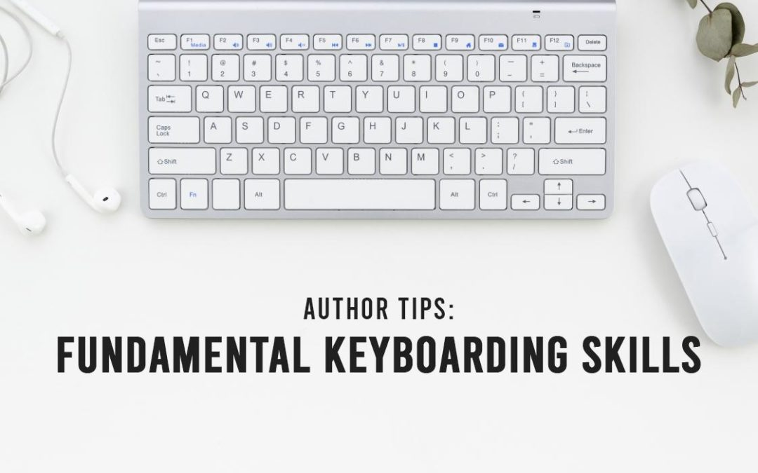 Author Tips: Fundamental Keyboarding Skills