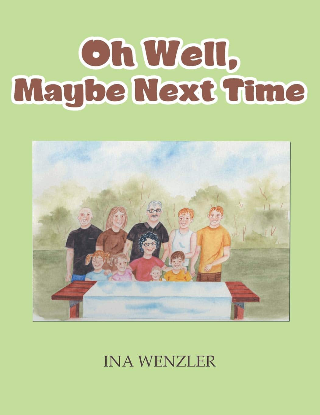 Oh well maybe next time by Ina Wenzler
