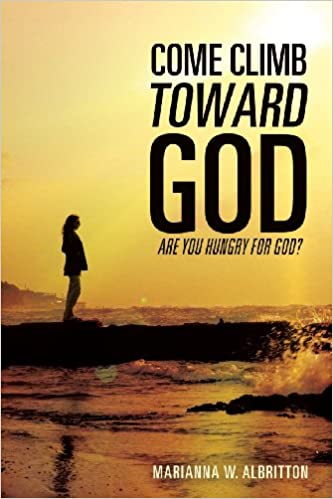 Book Feature: Come Climb Toward God: Are you hungry for God