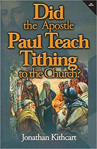 Did the Apostle Paul teach Tithing to the church
