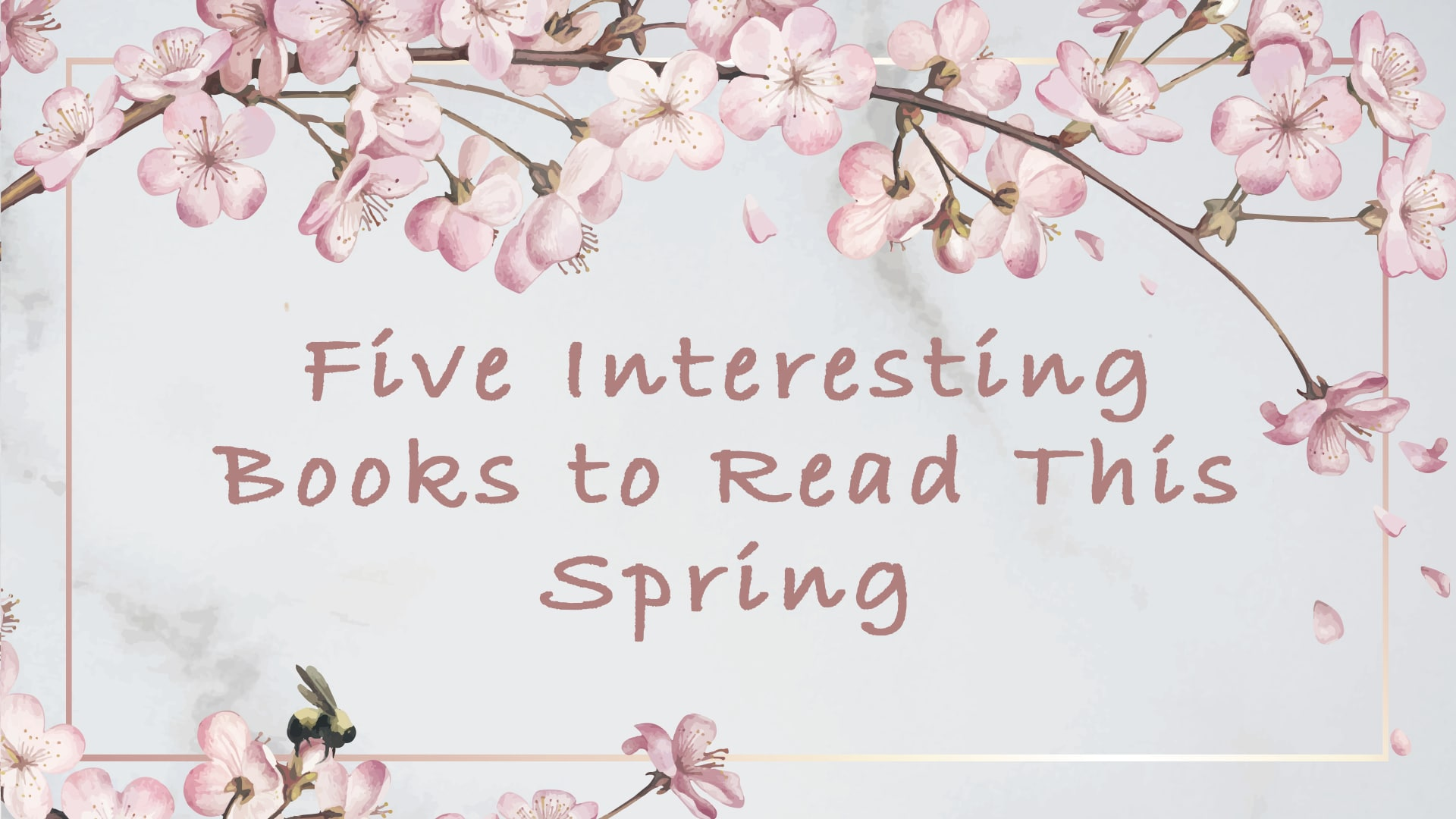 Five Interesting Books to Read This Spring banner