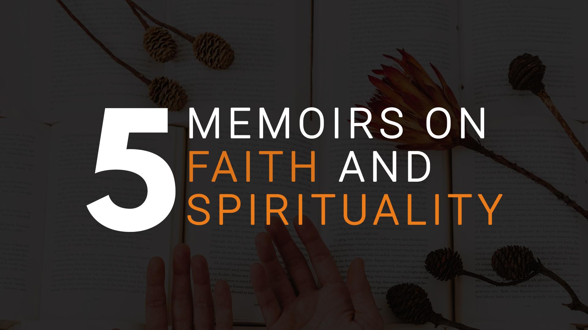 Five Memoirs on Faith and Spirituality