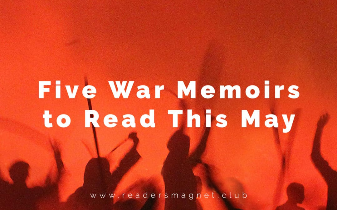 Five War Memoirs to Read This May