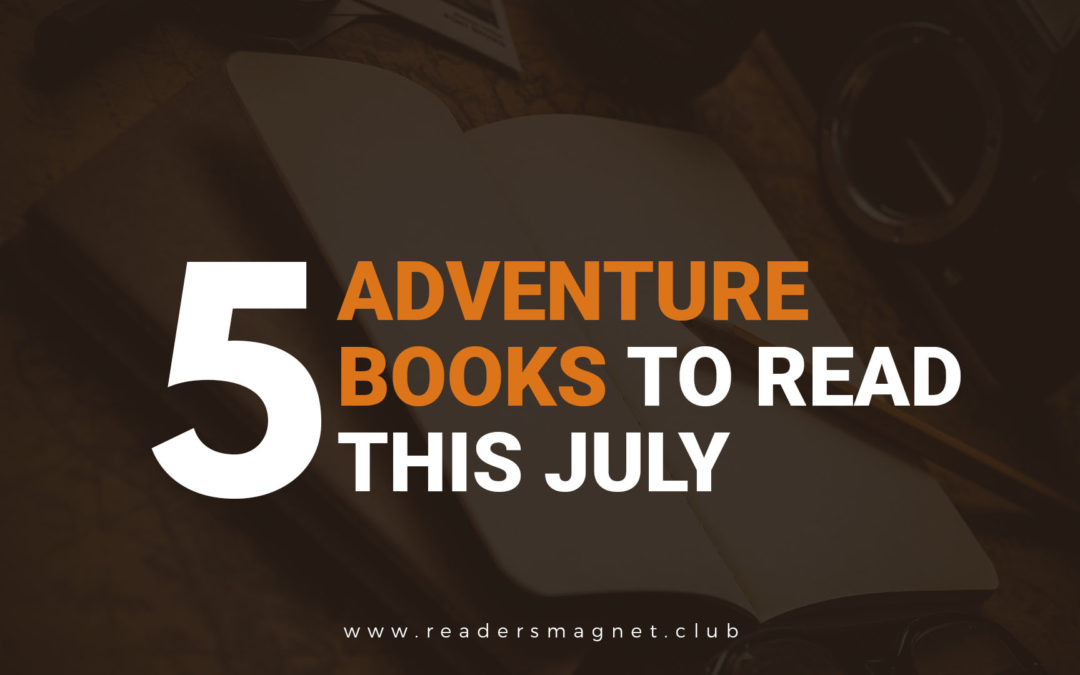Five Adventure Books to Read This July