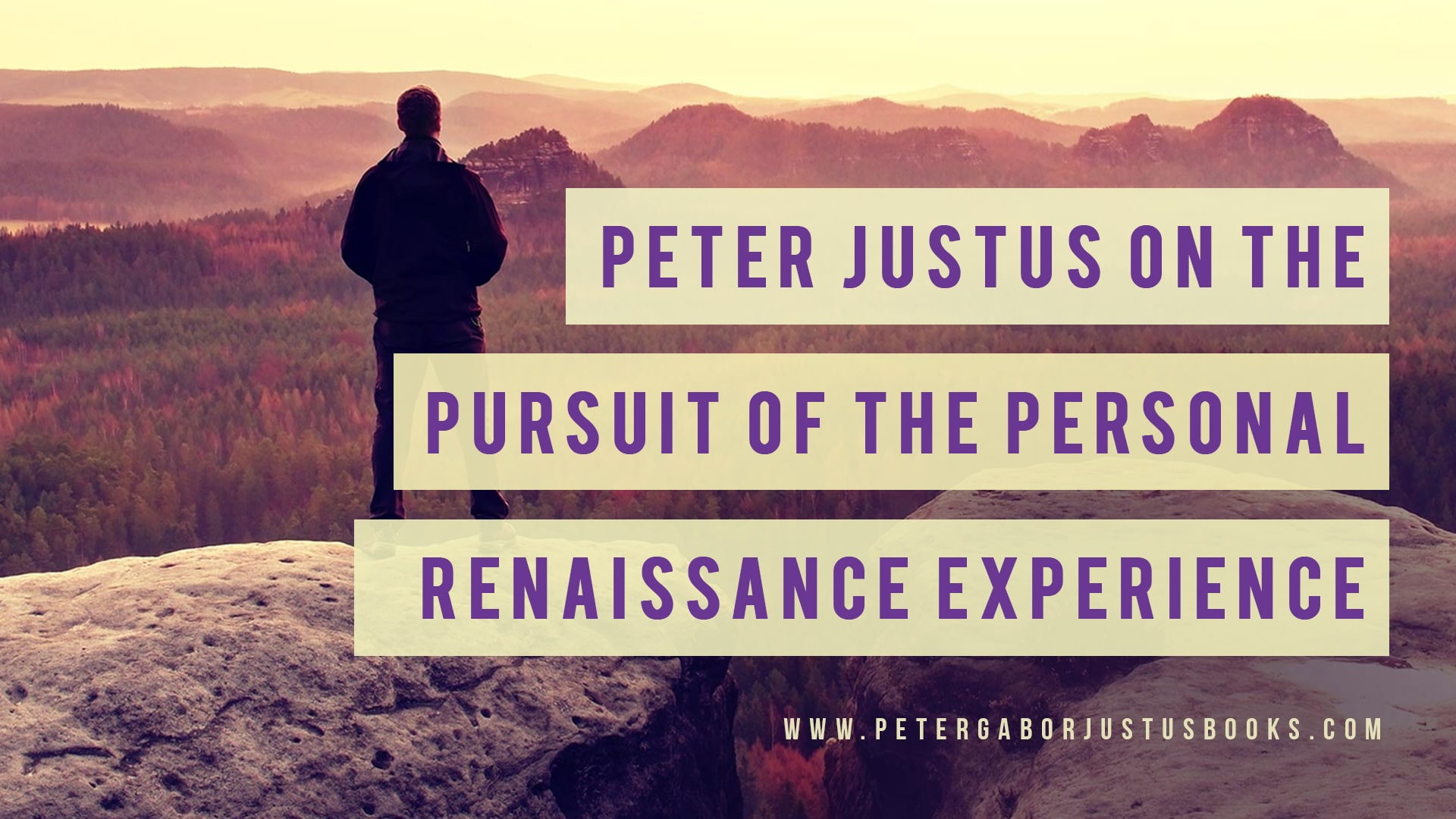 Peter Justus on The Pursuit of the Personal Renaissance Experience banner