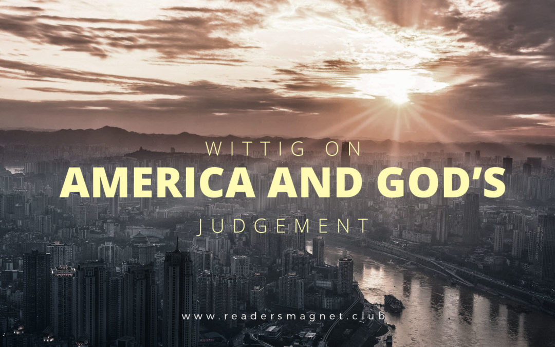 Wittig on America and God's Judgement