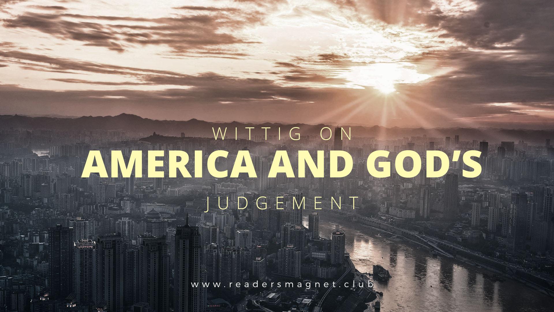 Wittig on America and God's Judgement banner