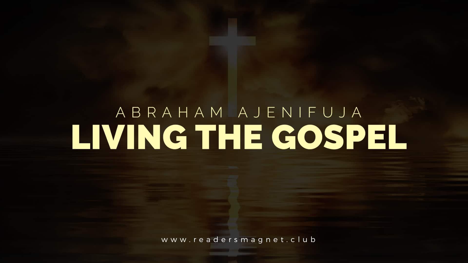 Abraham Ajenifuja on Living the Gospel banner