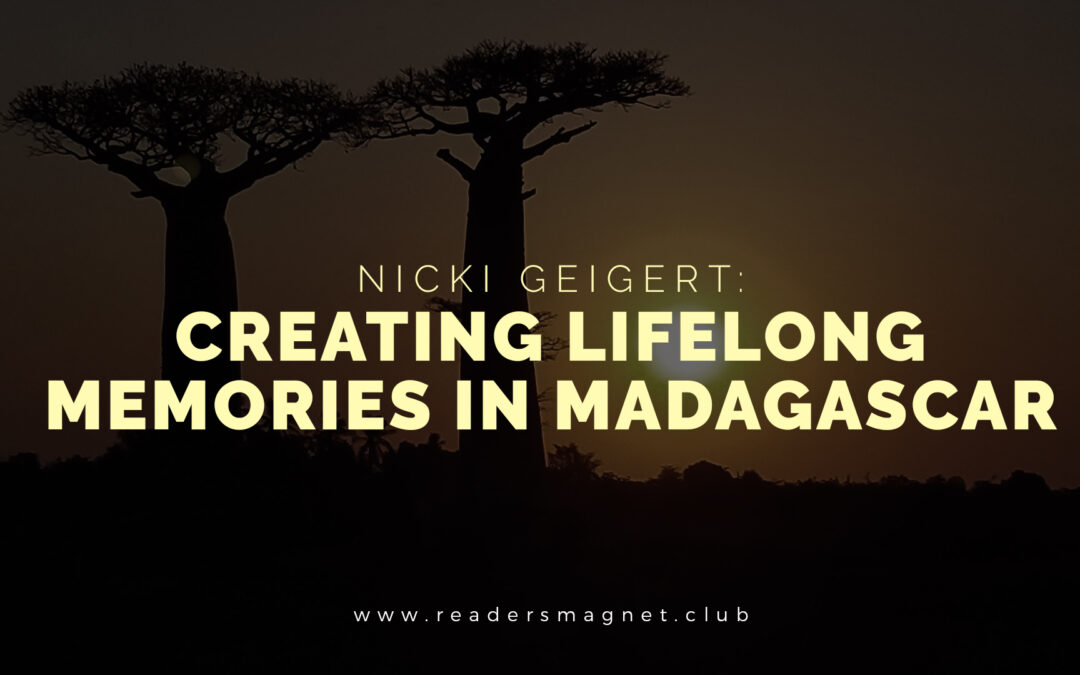 Nicki Geigert: Creating Lifelong Memories in Madagascar