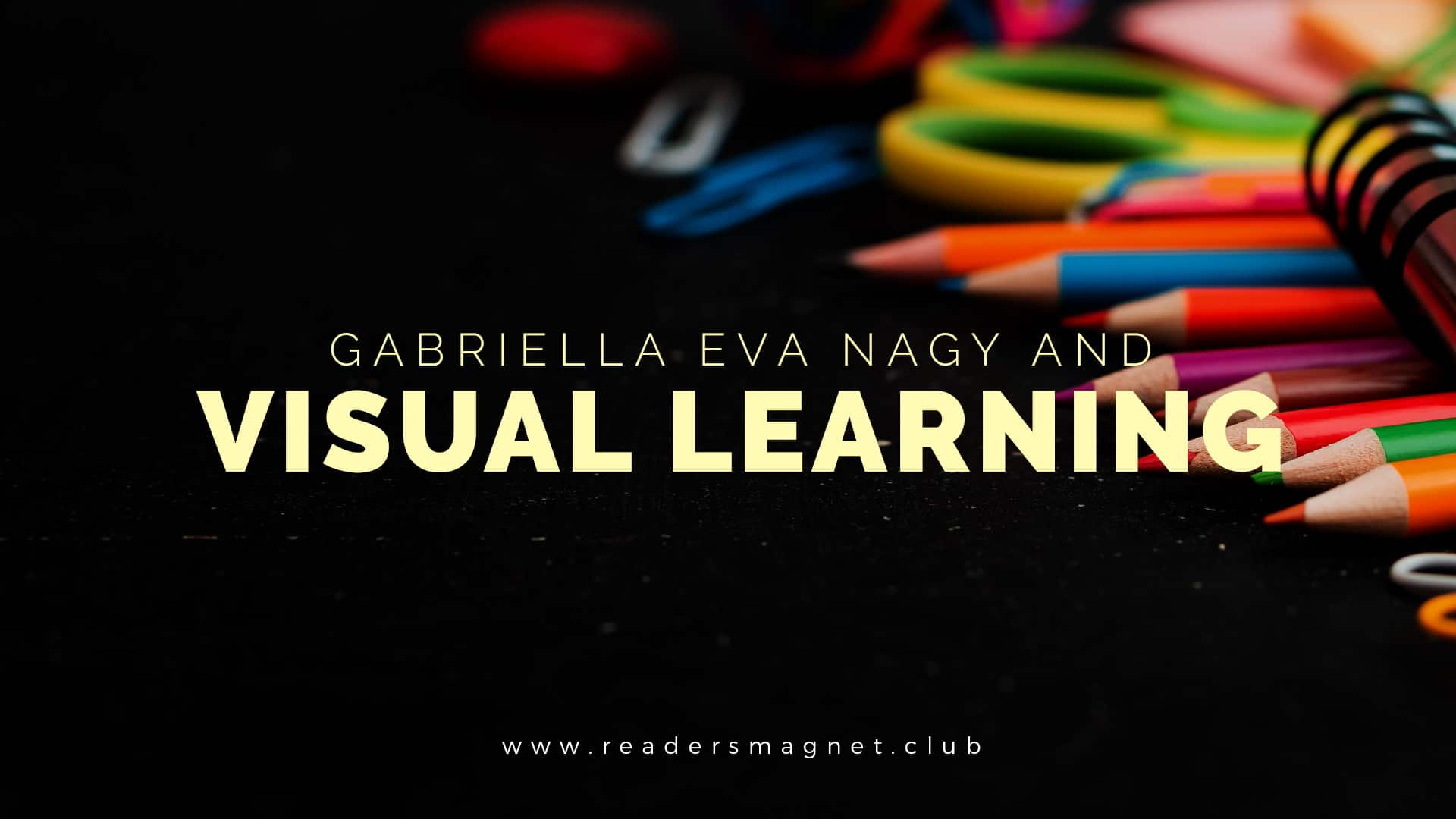 Gabriella Eva Nagy and Visual Learning