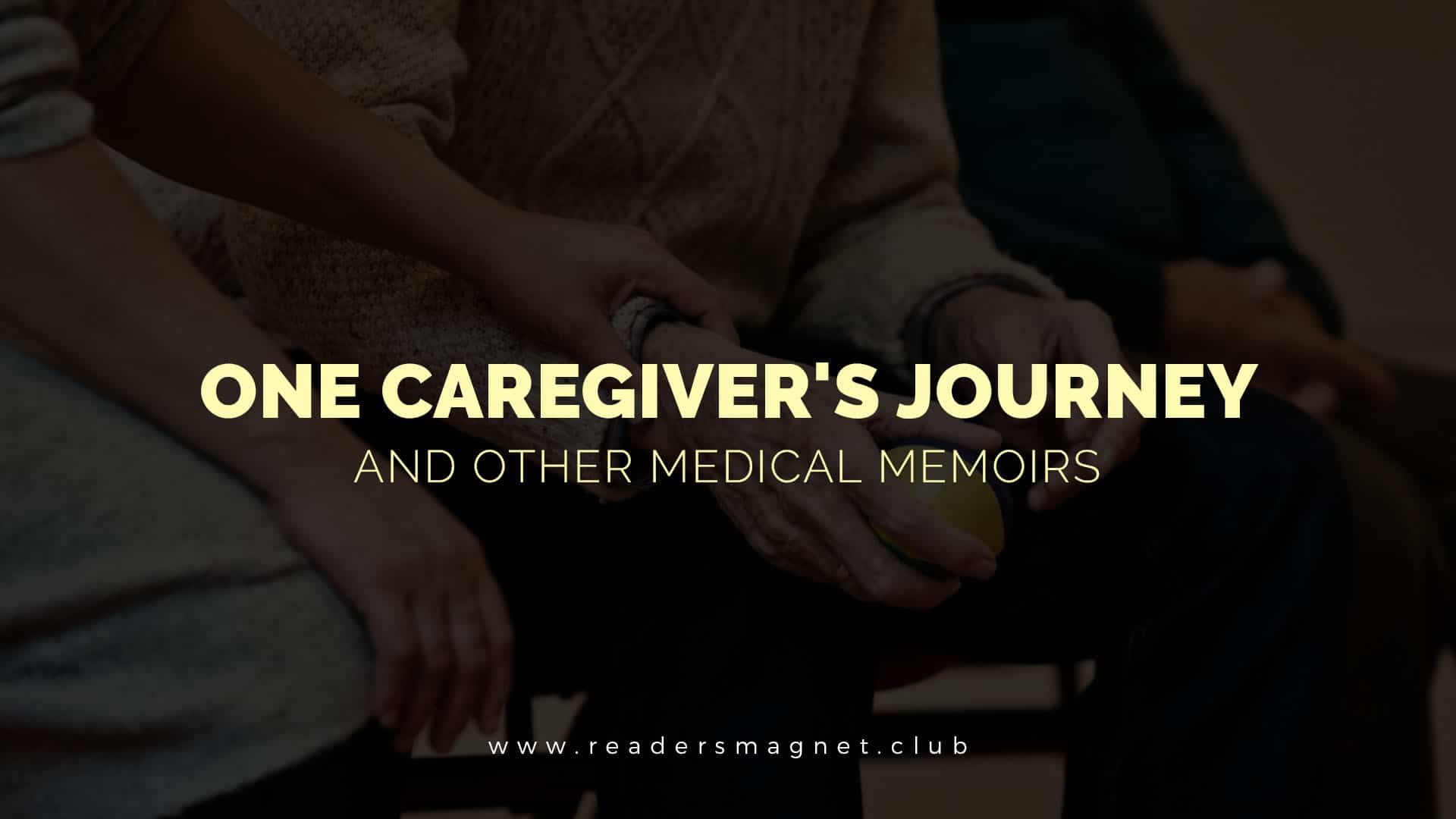 One Caregiver's Journey and Other Medical Memoirs