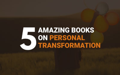 Five Amazing Books on Personal Transformation