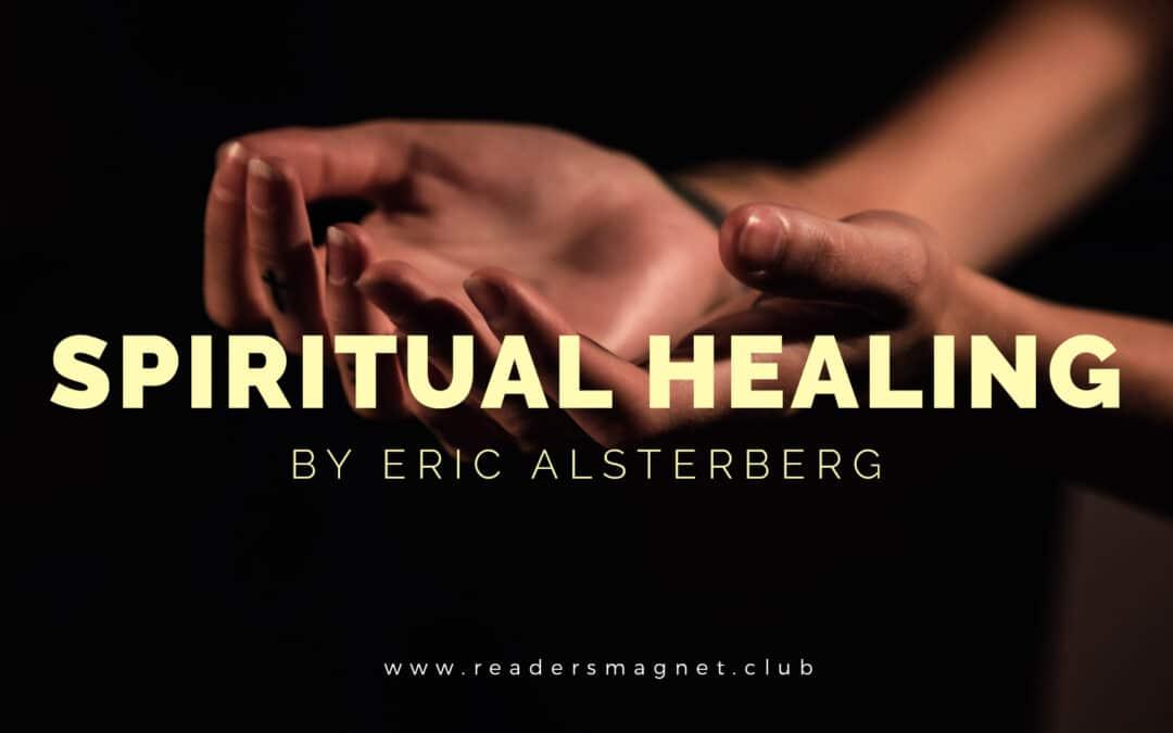 Spiritual Healing by Eric Alsterberg