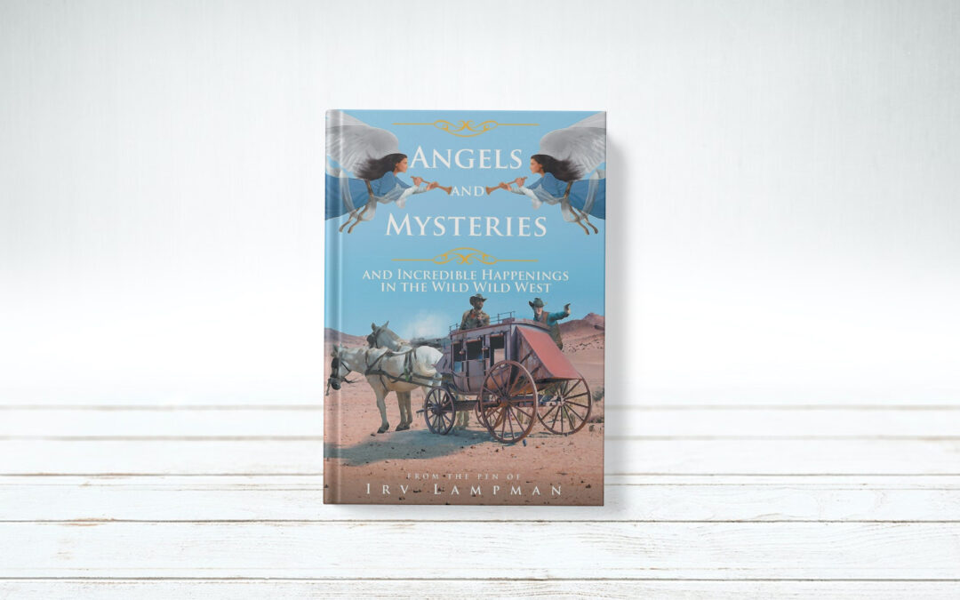 Book Feature: Angels and Mysteries by Irv Lampman