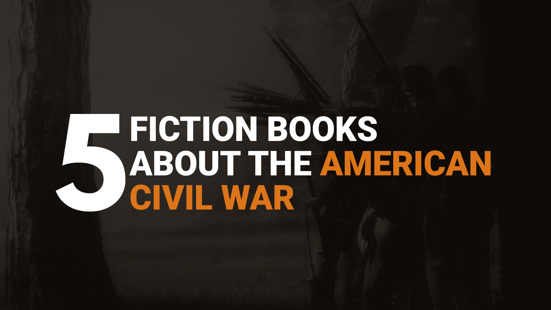 Five Fiction Books About the American Civil War banner