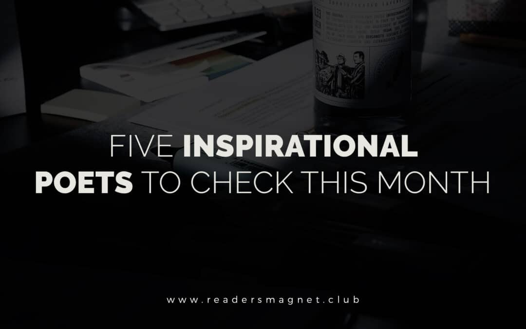 Five Inspirational Poets to Check This Month