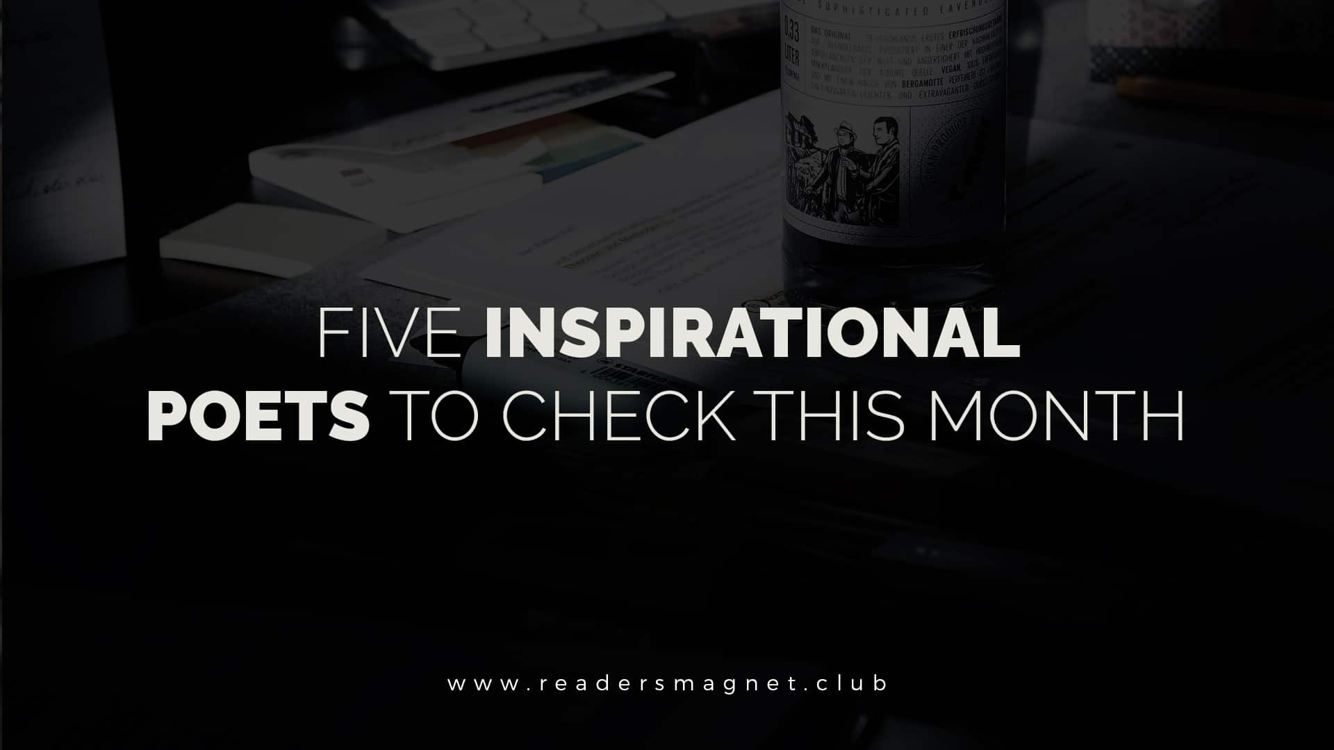 Five Inspirational Poets to Check This Month banner