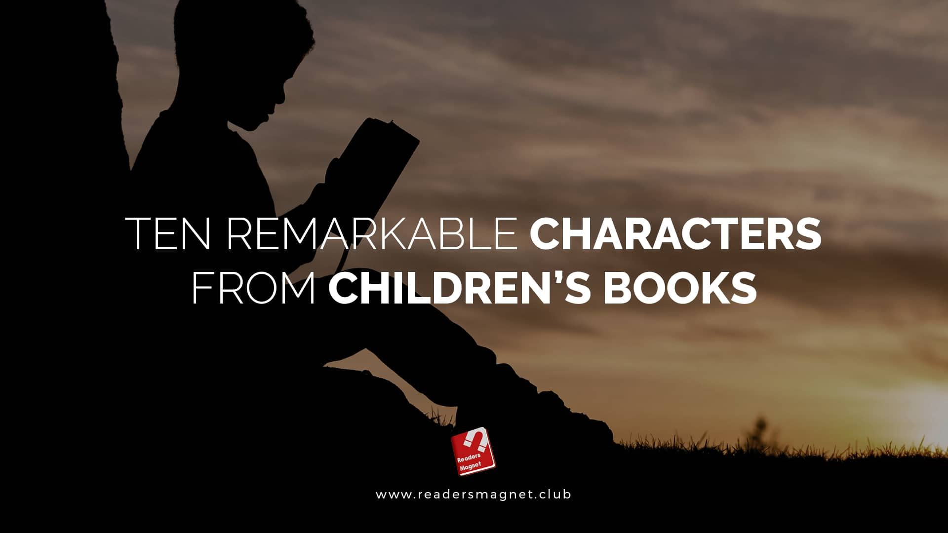 Ten Remarkable Characters from Children's Books banner