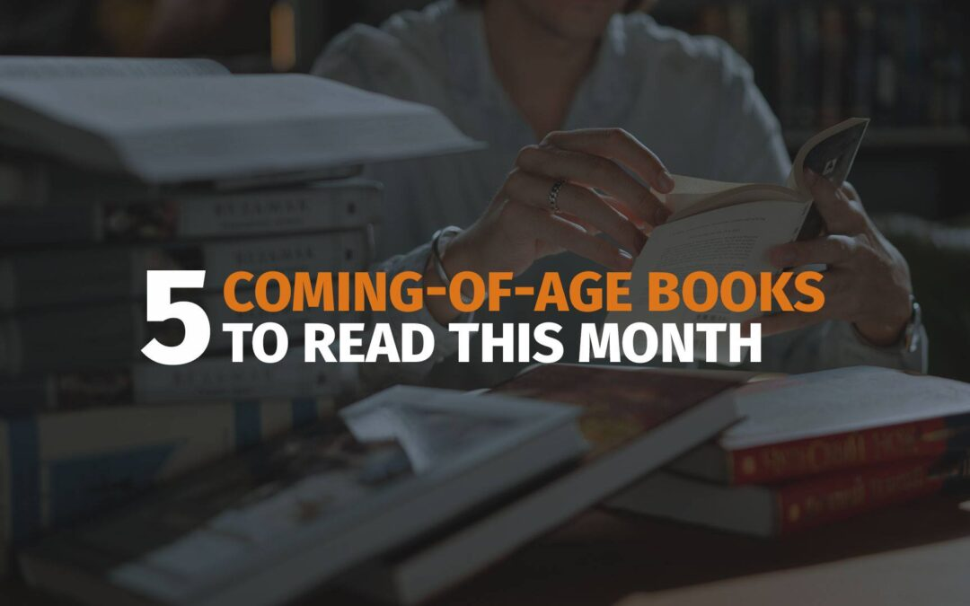 Five Coming-of-Age books to Read this Month