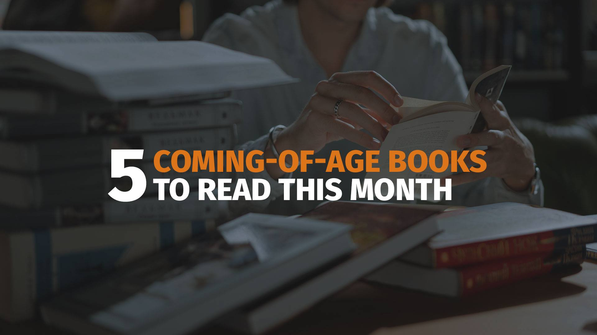 5 coming of age books to read thi month banner