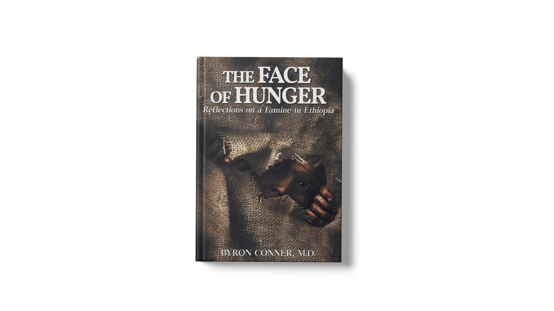 The Face of Hunger Reflections On a Famine in Ethiopia by Byron Conner banner