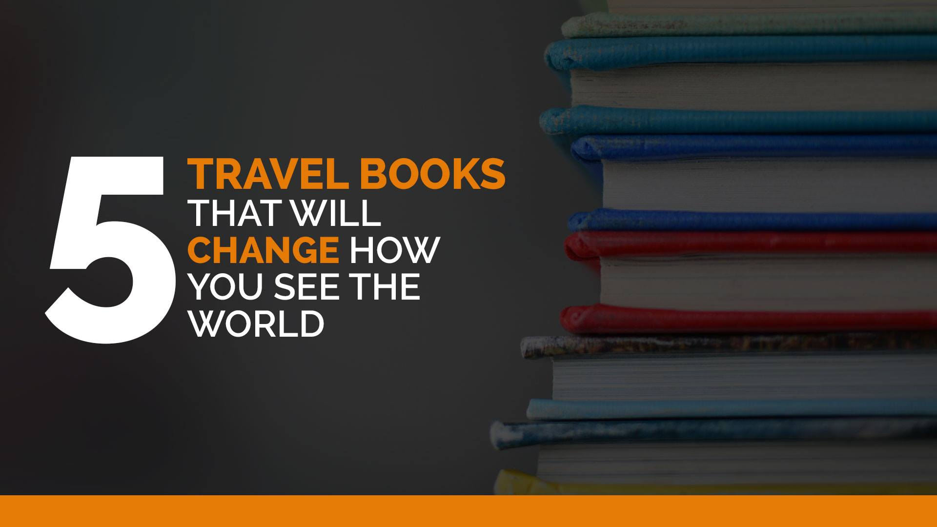 five travel books that wjill change how you see the world banner