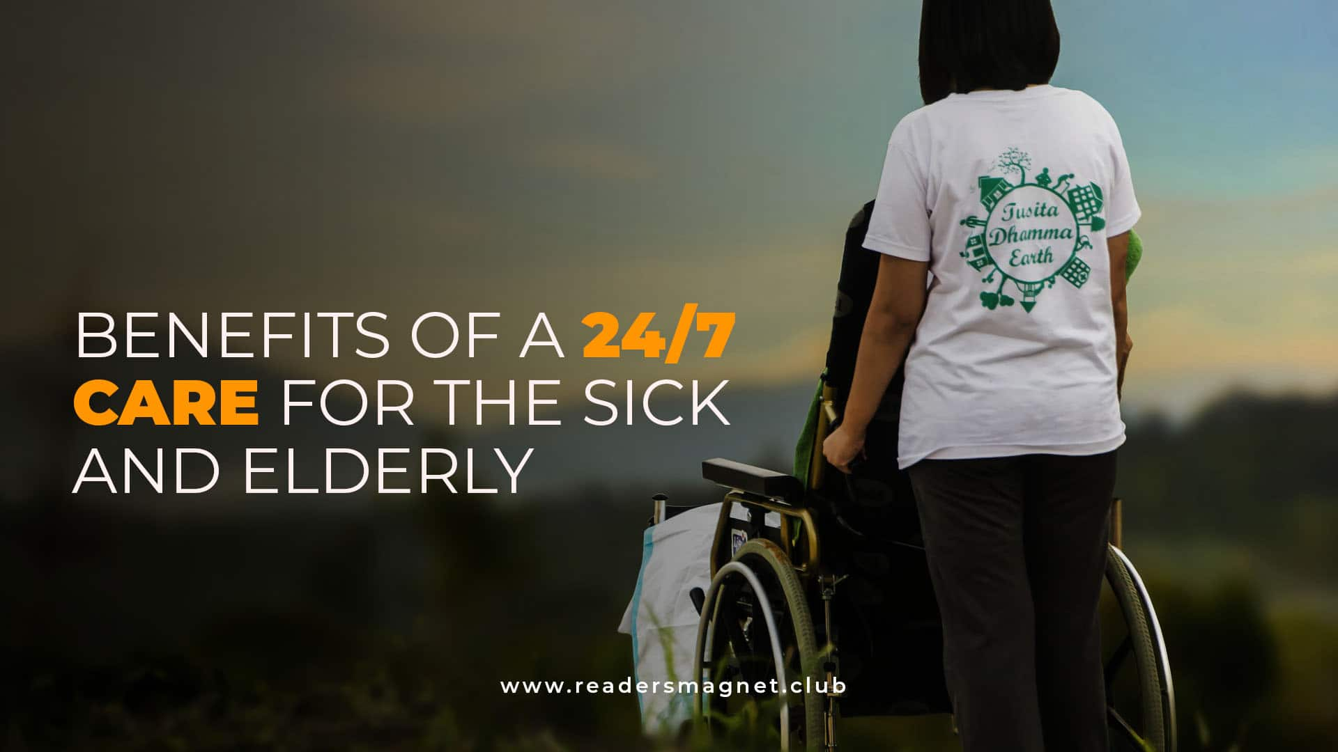 Benefits of a 24-7 Care for the Sick and Elderly banner