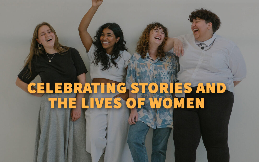 Celebrating Stories and the Lives of Women