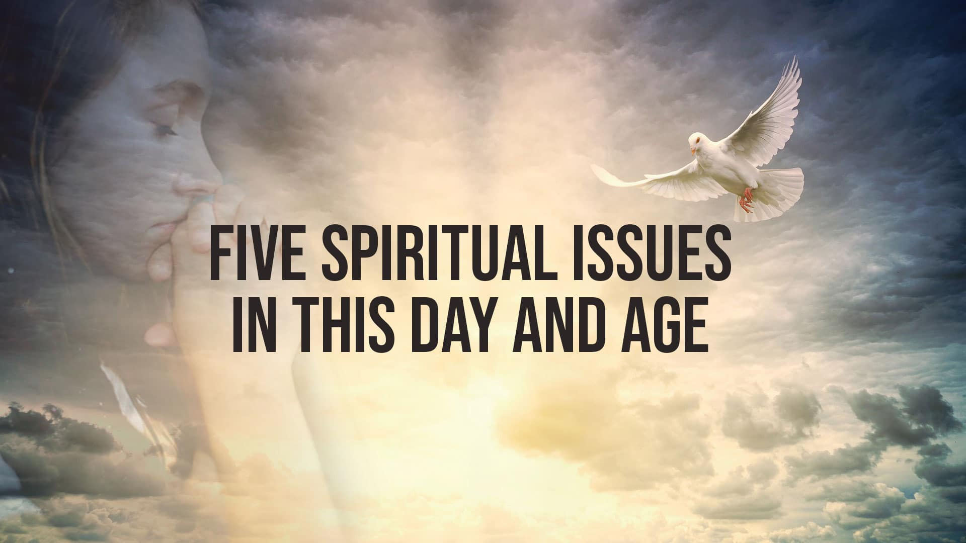 Five-Spiritual-Issues-in-this-Day-and-Age banner