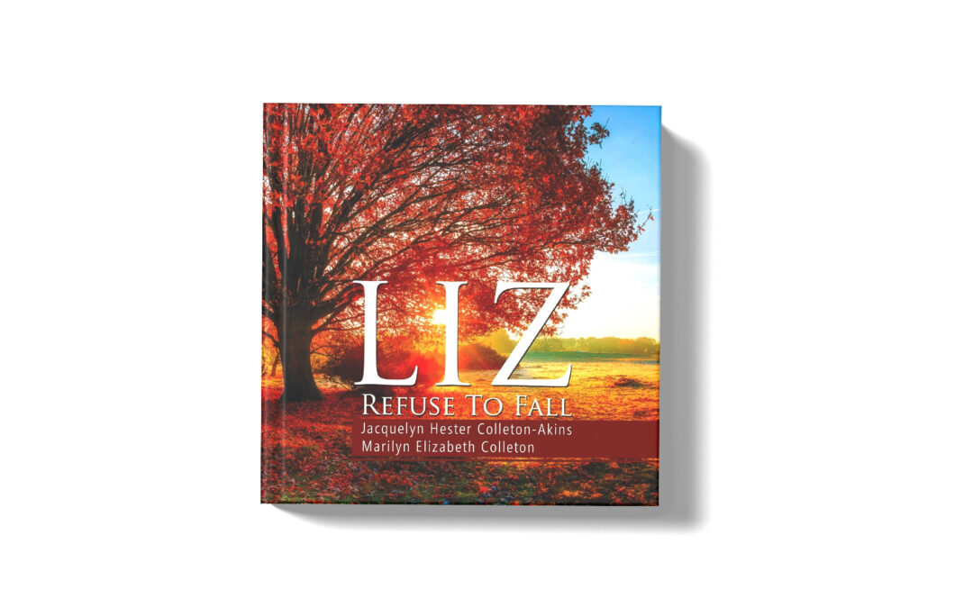 Book Feature: Liz Refuse to Fall by Jacquelyn H. Colleton-Akins