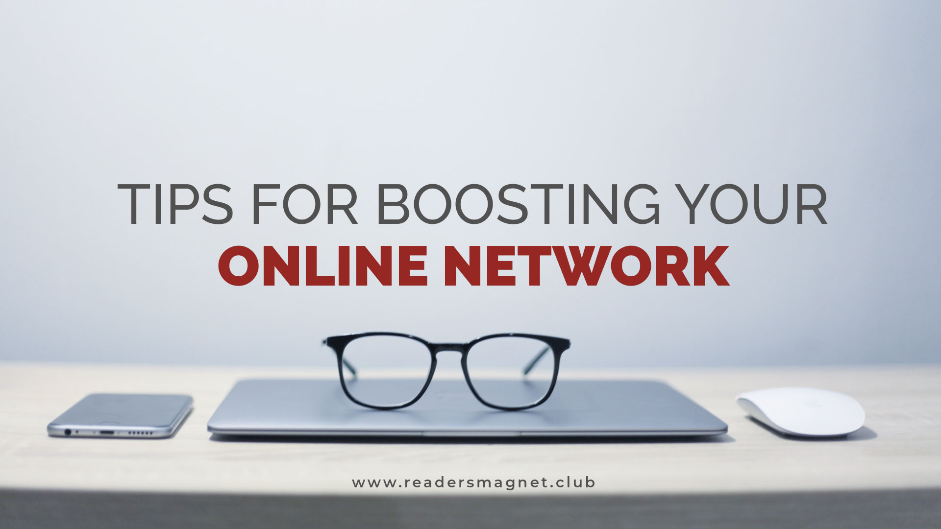 Tips for Boosting Your Online Network