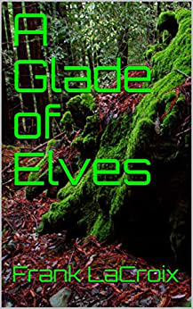 A Glade of Elves by Frank LaCroix