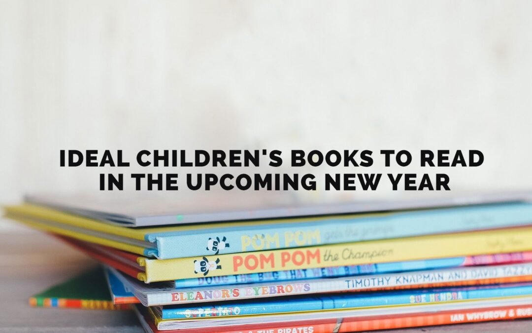 Ideal Children's Books to Read in the Upcoming New Year
