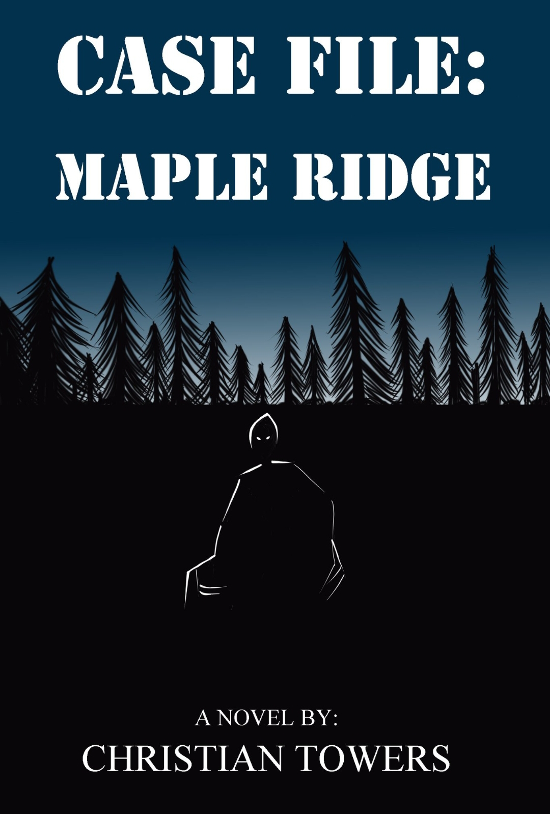 Case File: Maple Ridge by Christian Towers