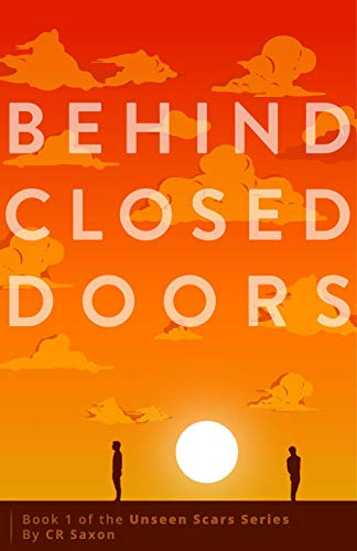 Behind Closed Doors by CR Saxon